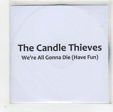 (FV932) The Candle Thieves, We're All Gonna Die (Have Fun) - 2010 DJ CD