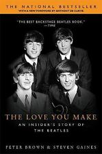 The Love You Make : An Insider's Story of the Beatles by Peter Brown and...