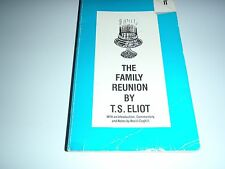 THE FAMILY REUNION BY T.S. ELIOT, FABER AND FABER PAPERBACK, 1990.