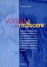 Guidi Giuseppe VOGLIA DI RINASCERE 1a edizione