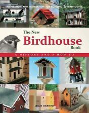 THE NEW BIRDHOUSE BOOK A History and a How to Inspiration and Instruction NEW
