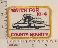 Vintage 1970s WATCH FOR COUNTY MOUNTY CB Radio Lingo 10-4 Police Car PATCH