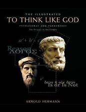 The Illustrated To Think Like God: Pythagoras and Parmenides, The Orig-ExLibrary