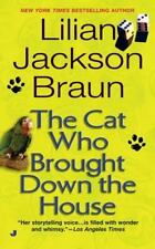 The Cat Who Brought down the House 25 Lilian Jackson Braun 2003 Paperback