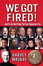 We Got Fired!: . . . And It's the Best Thing That Ever Happened to Us, Harvey Ma