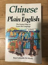 Chinese In Plain English The Easiest Way To Learn The Language De Mente