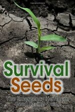 Survival Seeds: the Emergency Heirloom Seed Saving Guide by M. Anderson...