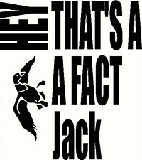 Duck Dynasty Commander - Thats a Fact Jack  - Sticker Uncle Si Waterfowling