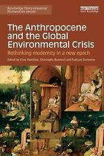 Routledge Environmental Humanities Ser.: The Anthropocene and the Global...