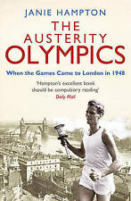 The Austerity Olympics: When the Games Came to London in 1948, Janie Hampton, Ex