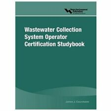 Wastewater Collection System Operator Certification Studybook by Water...