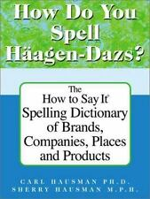 How Do You Spell Haagen-Dazs? (How to Say It...)