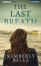 The Last Breath by Kimberly Belle (2014, CD, Unabridged)
