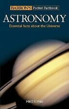 Astronomy: Essential Facts About the Universe by Flynn, Mike
