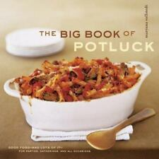 The Big Book of Potluck: Good Food - and Lots of It - for Parties, Gatherings, a