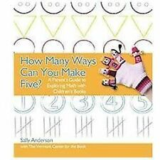 How Many Ways Can You Make Five?: A Parent's Guide to Exploring Math with Child