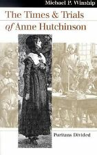 The Times and Trials of Anne Hutchinson : Puritans Divided by Michael P....