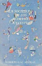 La Sociedad de los Hombres Celestes - Tomo II : Un Fausto Latinoamericano by...