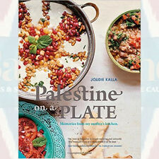Palestine on a Plate: Memories from my mother's kitchen Book By Joudie Kalla NEW