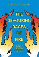 The Devouring Rages of Fire: The Two Most Terrifying Forest Fires in North Ameri