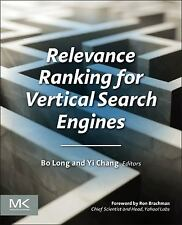 Relevance Ranking for Vertical Search Engines by Yi Chang and Bo Long (2014,...