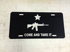 COME AND TAKE IT AR-15 Car Tag Diamond Etched on Aluminum License Plate