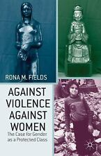 Against Violence Against Women: The Case for Gender as a Protected Class, Fields