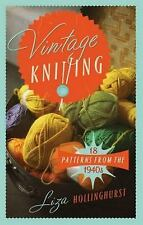 Old House Ser.: Vintage Knitting : 25 Patterns from the 1940s by Liza...