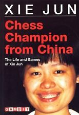 Chess Champion from China : The Life and Games of Xie Jun by Xie Jun (1998,...