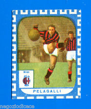 CALCIATORI NANNINA 1961-62 -Figurina-Sticker - PELAGALLI - MILAN -New