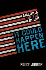 Bruce Judson - It Could Happen Here (2009) - Used - Trade Cloth (Hardcover)