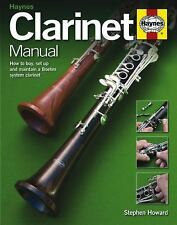 Clarinet Manual: How to Buy, Set Up and Maintain a Boehm System Clarinet, Howard