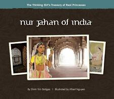 NEW - Nur Jahan of India (The Thinking Girl's Treasury of Real Princesses)