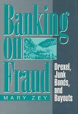 Banking on Fraud: Drexel, Junk Bonds, and Buyouts (Social Institutions and Socia