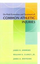 On Field Evaluation And Treatment Of Common Athletic Injuries, 1e Andrews MD, J