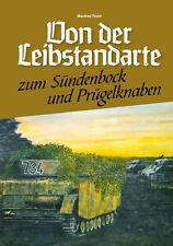 Von der Leibstandarte zum Sündenbock & Prügelknaben - NEU!