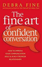 The Fine Art Of Confident Conversation: How to improve your communication skills