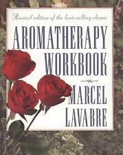 Aromatherapy Workbook by Marcel Lavabre (1996, Paperback, Reprint, Workbook)