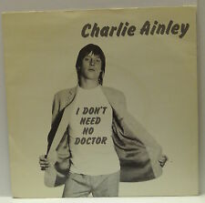 "7"" VINYL SINGLE. I Don't Need No Doctor by Charlie Ainley. DEMO. EMI 2876. 1978."