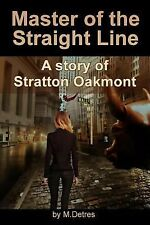 Master of the Straight Line : A Story of Stratton Oakmont (2014, Paperback)
