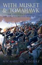 WITH MUSKET AND TOMAHAWK: The Saratoga Campaign and the Wilderness War-ExLibrary