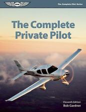 The Complete Private Pilot (The Complete Pilot series) by Gardner, Bob