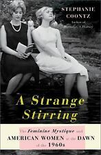 A Strange Stirring: The Feminine Mystique and American Women at the Dawn of the