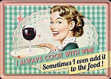 I Always Cook With Wine funny metal postcard / mini-sign (na)