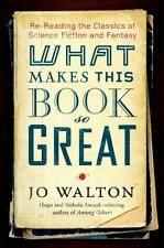 WHAT MAKES THIS BOOK SO GREAT (9780765331939) - JO WALTON (HARDCOVER) NEW