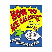 How to Ace Calculus: The Streetwise Guide (How to Ace)-ExLibrary