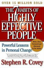 The 7 Habits of Highly Effective People : Restoring the Character Ethic by...
