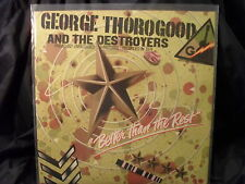 George Thorogood And The Destroyers - Better Than The Rest
