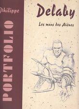 Portfolio DELABY: LES MURS DES ARENES. signé num. sur 700.