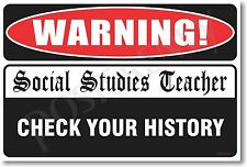 Warning Social Studies 2 Teacher - NEW Novelty Humor Poster (hu238)